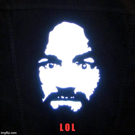 Manson | L O L | image tagged in manson | made w/ Imgflip meme maker