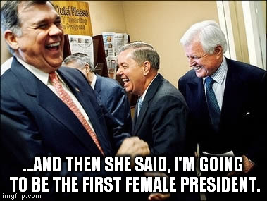 Men Laughing | ...AND THEN SHE SAID, I'M GOING TO BE THE FIRST FEMALE PRESIDENT. | image tagged in election 2016,hillary clinton,hillary lost,first female president,woman president | made w/ Imgflip meme maker