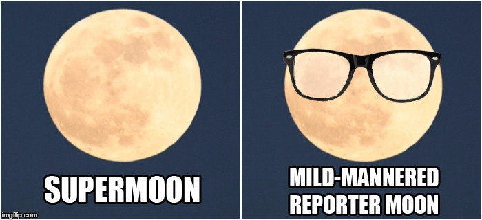 They really look nothing at all alike | image tagged in supermoon,superman,clark kent,glasses | made w/ Imgflip meme maker