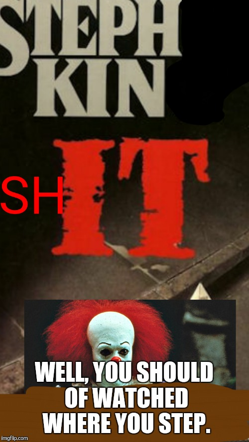 1e8olt pennywise stephs kin shit imgflip