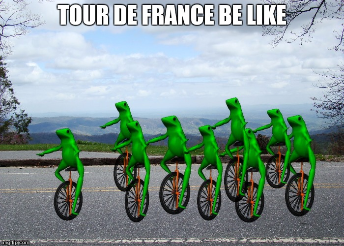 Le Tour De France | TOUR DE FRANCE BE LIKE | image tagged in datboi,dank | made w/ Imgflip meme maker