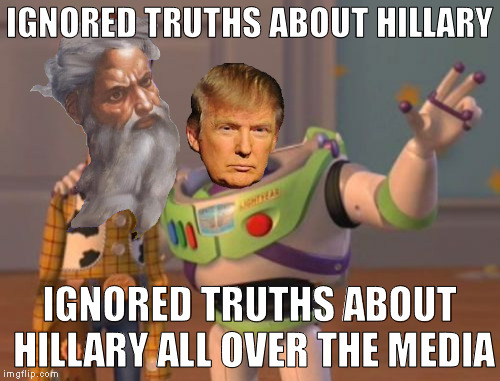 X, X Everywhere Meme | IGNORED TRUTHS ABOUT HILLARY IGNORED TRUTHS ABOUT HILLARY ALL OVER THE MEDIA | image tagged in memes,x x everywhere | made w/ Imgflip meme maker