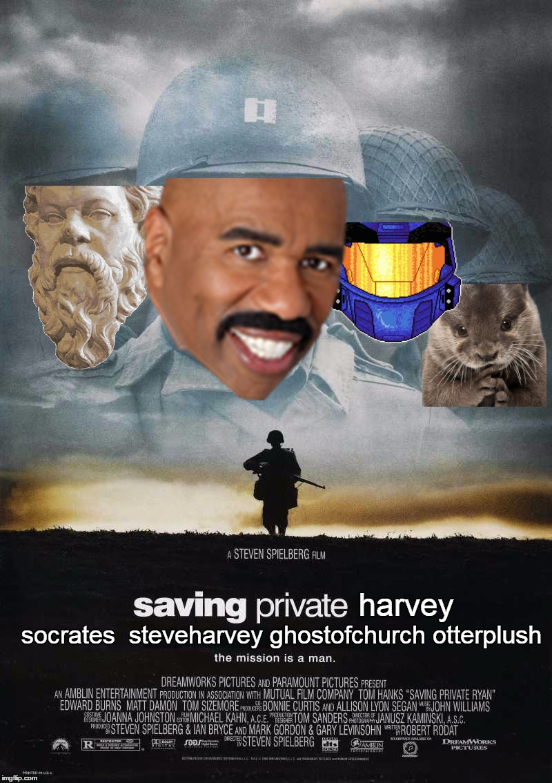 Saving Private Harvey - An imgflip mission: https://imgflip.com/i/1e9id5 |  harvey; socrates  steveharvey ghostofchurch otterplush | image tagged in memes,save steve harvey,harveymemesmatter,we can't lose him,steve harvey | made w/ Imgflip meme maker