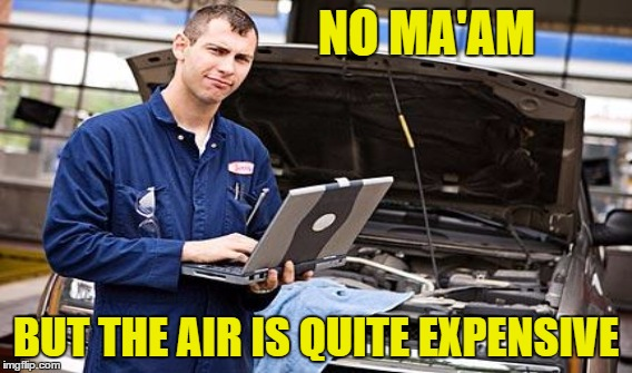 NO MA'AM BUT THE AIR IS QUITE EXPENSIVE | made w/ Imgflip meme maker