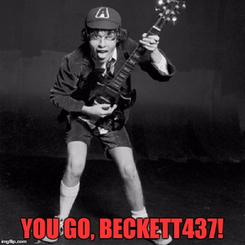YOU GO, BECKETT437! | made w/ Imgflip meme maker