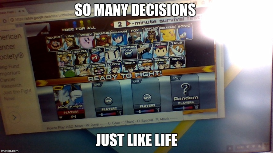 SO MANY DECISIONS JUST LIKE LIFE | image tagged in video game decisions | made w/ Imgflip meme maker