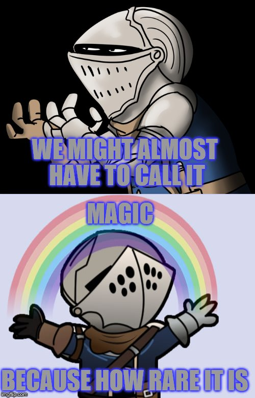 WE MIGHT ALMOST HAVE TO CALL IT MAGIC BECAUSE HOW RARE IT IS | made w/ Imgflip meme maker