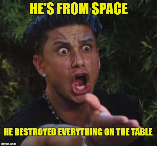 HE'S FROM SPACE | made w/ Imgflip meme maker