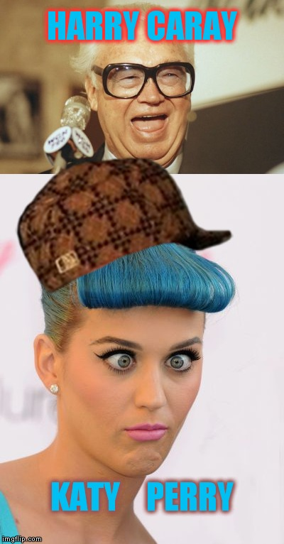 Harry Caray Katy Perry i'd still rather hang with katy with blue hair and brown hat | HARRY CARAY KATY    PERRY | image tagged in meme,katy perry,celebrity battle,katy perry cross eyed,harry caray cubs | made w/ Imgflip meme maker