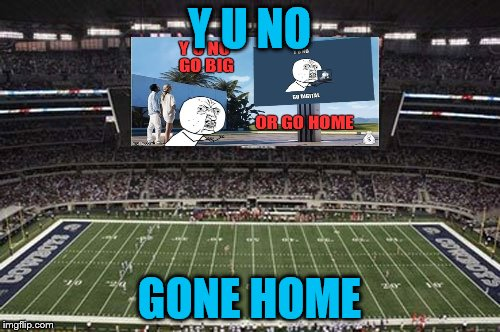 Y U NO GONE HOME | made w/ Imgflip meme maker