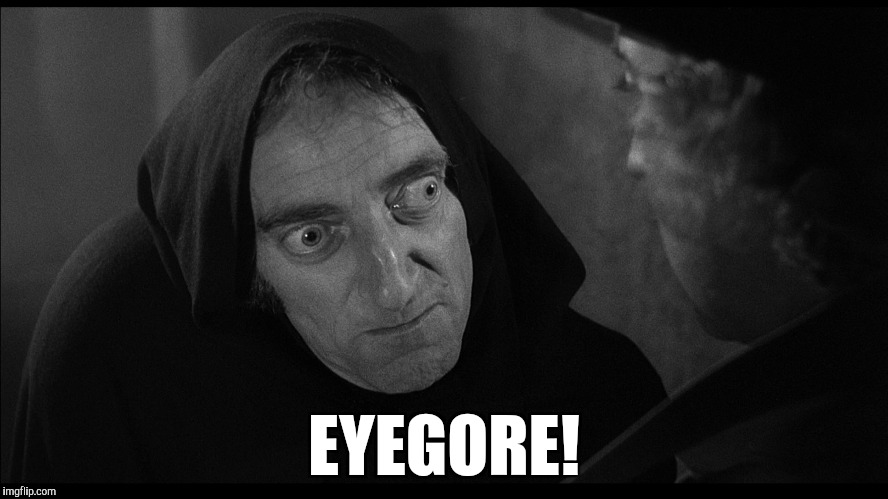 EYEGORE! | made w/ Imgflip meme maker