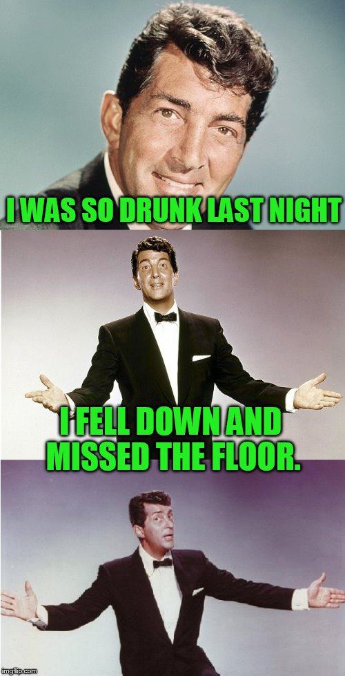Dino | I WAS SO DRUNK LAST NIGHT I FELL DOWN AND MISSED THE FLOOR. | image tagged in dino | made w/ Imgflip meme maker