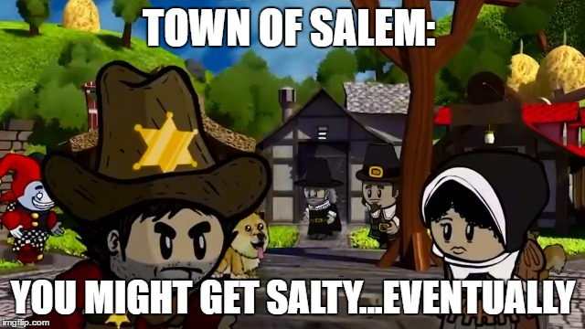 1ei47r town of salt town of salem imgflip,Town Of Salem Memes