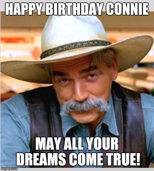 1ei83z sam elliot happy birthday imgflip,Connie Meme