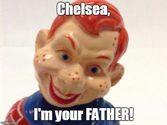 Chelsea, I'm your FATHER! | made w/ Imgflip meme maker