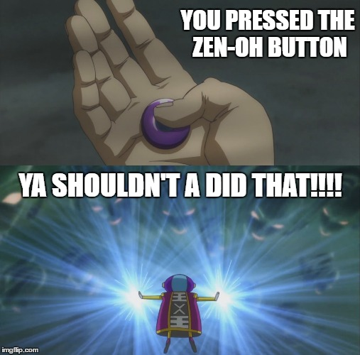 1eit42 you pressed the zen oh button imgflip,Zen Memes