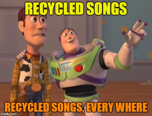 X, X Everywhere Meme | RECYCLED SONGS RECYCLED SONGS, EVERY WHERE | image tagged in memes,x,x everywhere,x x everywhere | made w/ Imgflip meme maker