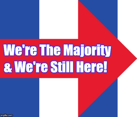 Hillary Campaign Logo | We're The Majority & We're Still Here! | image tagged in hillary campaign logo | made w/ Imgflip meme maker