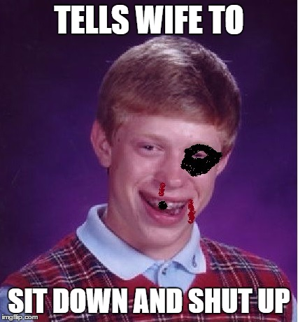 TELLS WIFE TO SIT DOWN AND SHUT UP | made w/ Imgflip meme maker