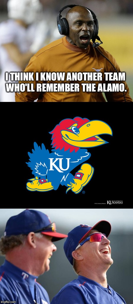 Saturday... 9-2 record! | I THINK I KNOW ANOTHER TEAM WHO'LL REMEMBER THE ALAMO. | image tagged in kansas,funny | made w/ Imgflip meme maker
