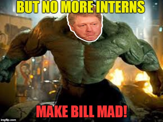 BUT NO MORE INTERNS MAKE BILL MAD! | made w/ Imgflip meme maker