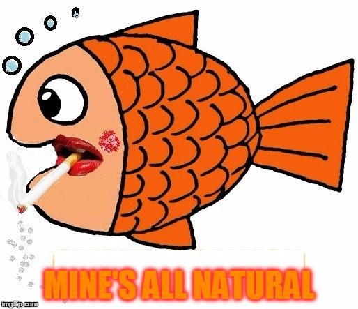 MINE'S ALL NATURAL | made w/ Imgflip meme maker