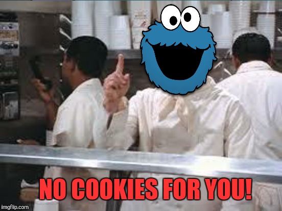NO COOKIES FOR YOU! | made w/ Imgflip meme maker