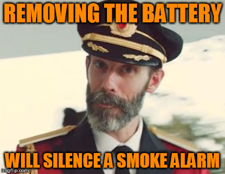 the sound and the fury | REMOVING THE BATTERY WILL SILENCE A SMOKE ALARM | image tagged in captain obvious,memes,smoke alarm problems,batteries,make it stop | made w/ Imgflip meme maker