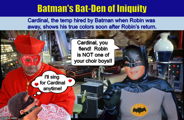 Batman's Bat-Den of Iniquity | image tagged in batman,batman and robin,the temp,funny,memes,bizarro | made w/ Imgflip meme maker