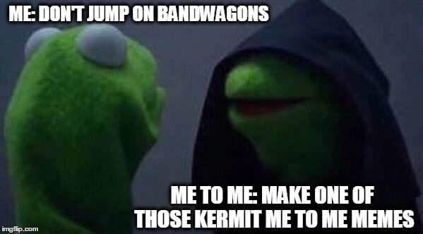 1emyss kermit me to me memes imgflip