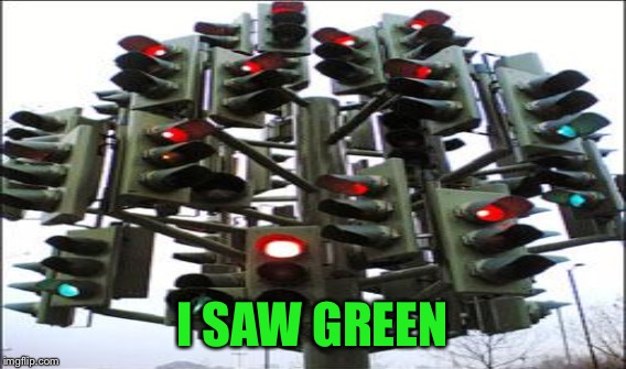 I SAW GREEN | made w/ Imgflip meme maker