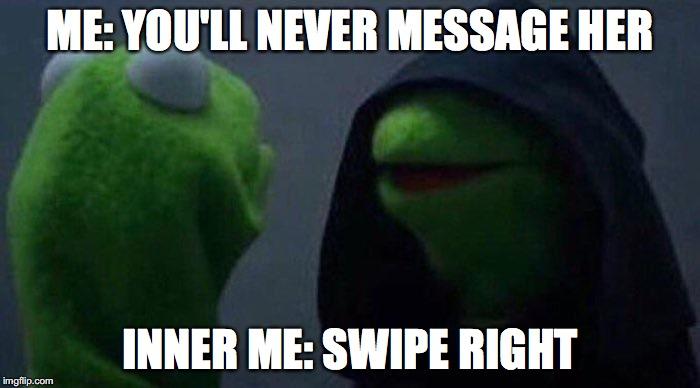 1enmm5 evil kermit tinder imgflip,Evil Kermit Meme Maker