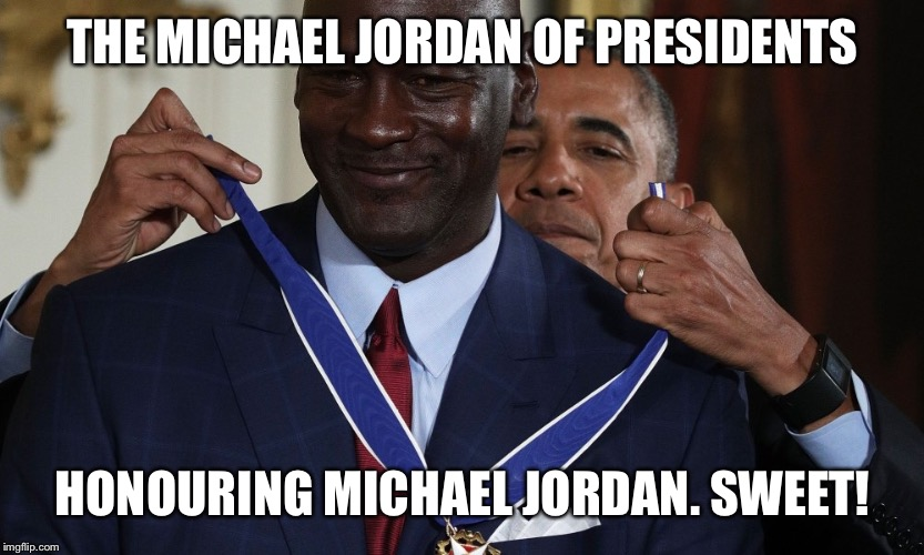 POTUS with the mostest_The Michael Jordan of presidents | THE MICHAEL JORDAN OF PRESIDENTS HONOURING MICHAEL JORDAN. SWEET! | image tagged in barack obama,michael jordan,medal of freedom,usa | made w/ Imgflip meme maker