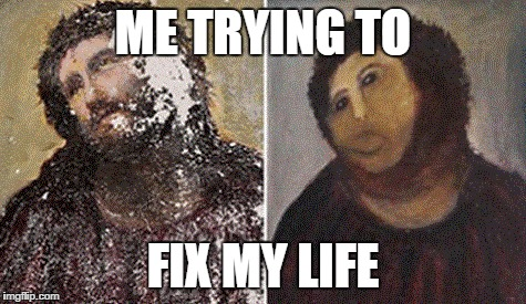 Funny Meme Of Life : Image tagged in memes funny meme christ art history painting my life