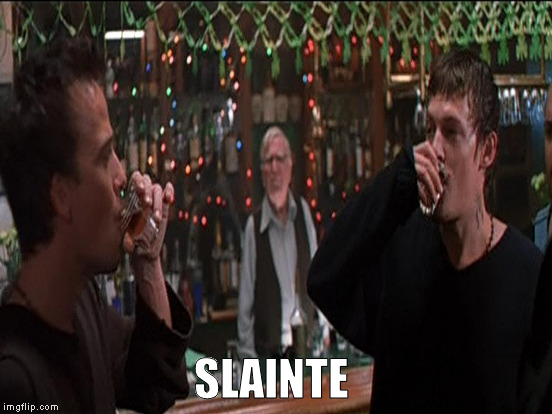 SLAINTE | made w/ Imgflip meme maker