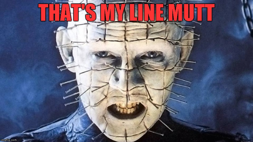 THAT'S MY LINE MUTT | made w/ Imgflip meme maker