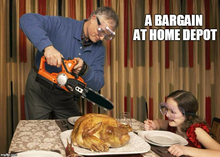 A BARGAIN AT HOME DEPOT | made w/ Imgflip meme maker