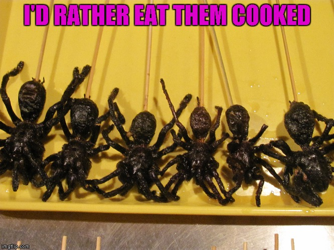 I'D RATHER EAT THEM COOKED | made w/ Imgflip meme maker