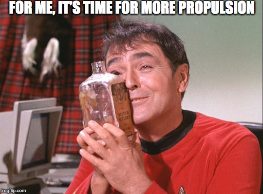 FOR ME, IT'S TIME FOR MORE PROPULSION | made w/ Imgflip meme maker