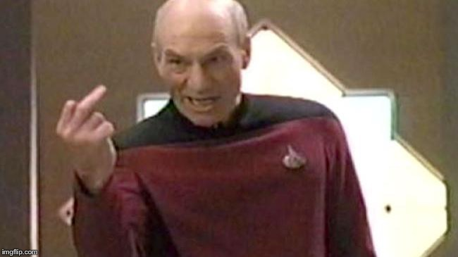 Picard Giving The Finger | Y | image tagged in picard giving the finger | made w/ Imgflip meme maker
