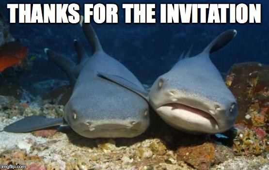 THANKS FOR THE INVITATION | made w/ Imgflip meme maker