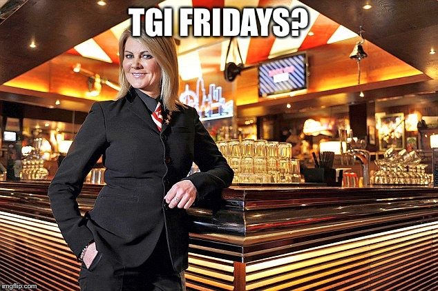 TGI FRIDAYS? | made w/ Imgflip meme maker