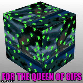 FOR THE QUEEN OF GIFS | made w/ Imgflip meme maker