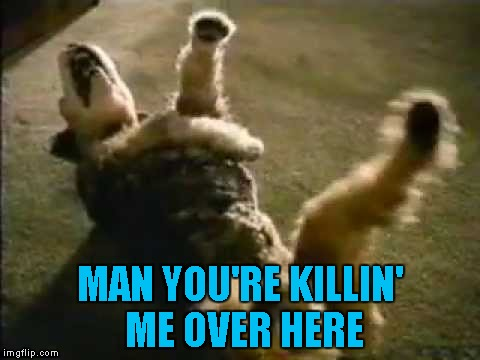 MAN YOU'RE KILLIN' ME OVER HERE | made w/ Imgflip meme maker