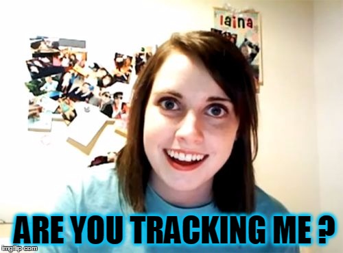 Overly Attached NSA |  ARE YOU TRACKING ME ? | image tagged in nsa,overly attached girlfriend,surveillance,are you kidding me,who are you people | made w/ Imgflip meme maker