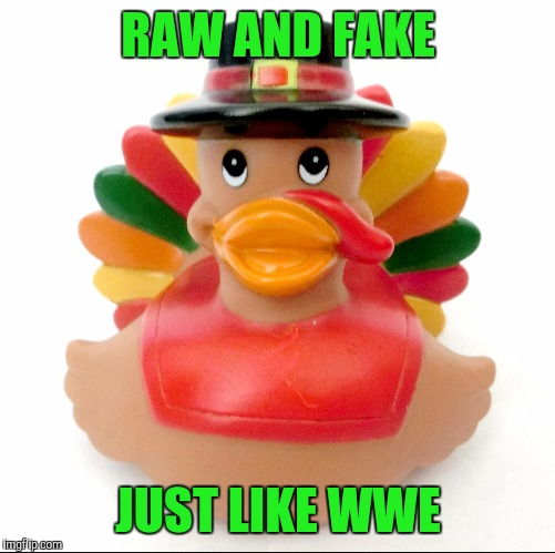 RAW AND FAKE JUST LIKE WWE | made w/ Imgflip meme maker