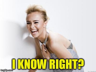 I KNOW RIGHT? | made w/ Imgflip meme maker