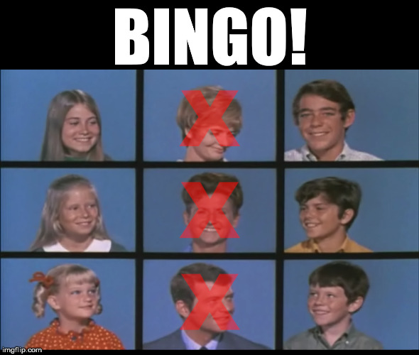 Too soon? | BINGO! | image tagged in the brady bunch,florence henderson | made w/ Imgflip meme maker