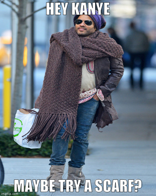 HEY KANYE MAYBE TRY A SCARF? | made w/ Imgflip meme maker