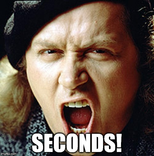 kinison | SECONDS! | image tagged in kinison | made w/ Imgflip meme maker